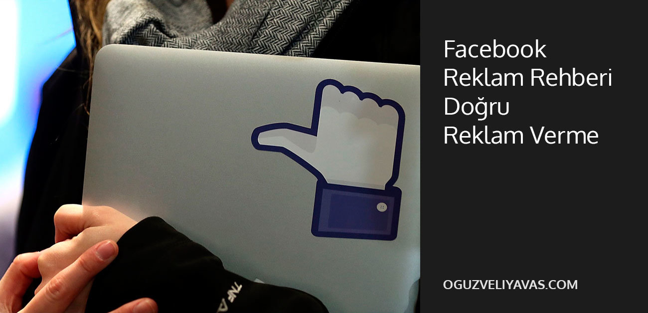 facebook reklam - facebook reklam verme - facebook reklam rehberi