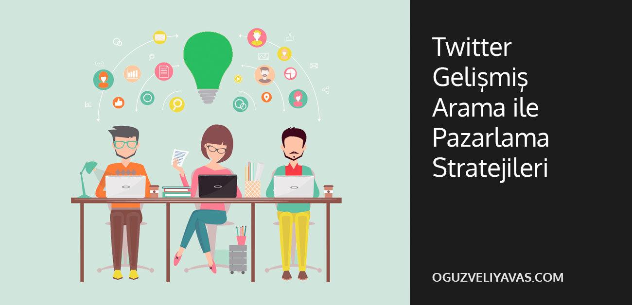twitter gelişmiş arama - twitter arama - twitter pazarlama stratejileri